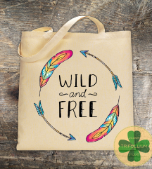 Eko Torba / Tote Bag / Wild And Free