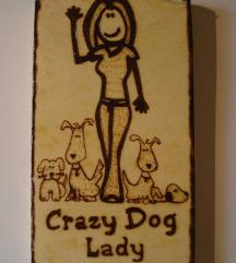 Crazy dog lady, drvena tablica